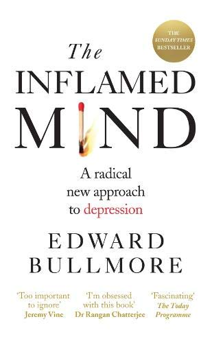 The Inflamed Mind: A radical new approach to depression por Ed Bulmore
