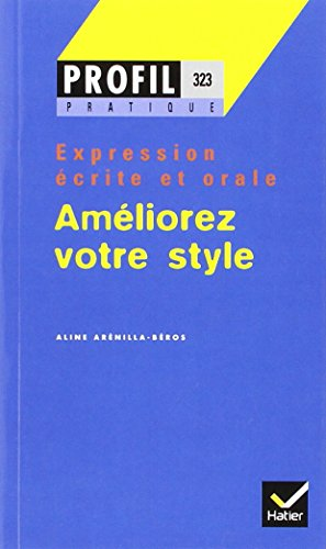Améliorez votre style, tome 1 : expression écrite et orale