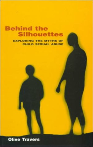 Behind the Silhouettes: Exploring the Myths of Child Sexual Abuse: Exploring the Myths of Sexual Abuse (Olive Silhouette)