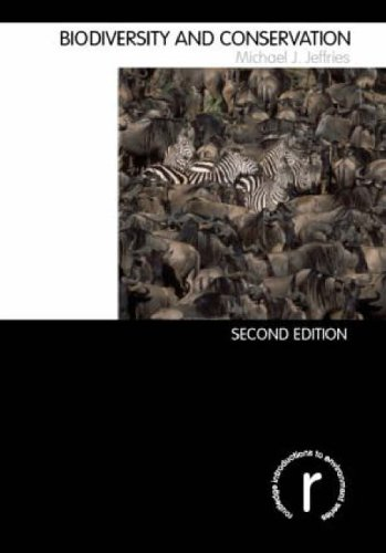Biodiversity and Conservation (Routledge Introductions to Environment: Environment and Society Texts)