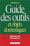 Guide des outils et objets domestiques - Identification et restauration