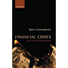 Financial Crises: And What To Do About Them by Barry Eichengreen (2002-11-07)