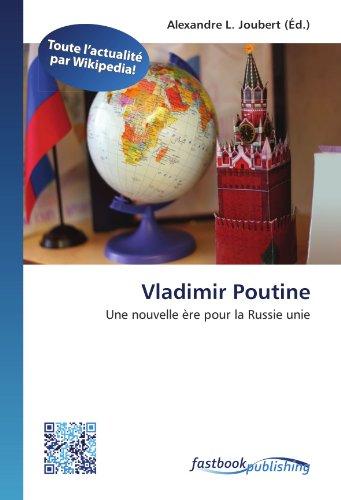 Vladimir Poutine: Une nouvelle ère pour la Russie unie