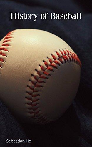 History of Baseball (English Edition)