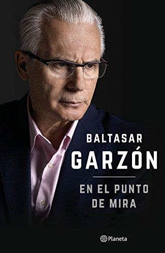 En el punto de mira (No Ficción) por Baltasar Garzón