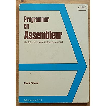Programmer en assembleur : Illustré avec le jeu d'instruction du Z-80