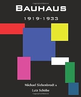 Bauhaus: 1919-1933 Weimar-Dessau-Berlin par [Siebenbrodt, Michael, Lutz Schobe]