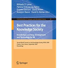 Best Practices for the Knowledge Society. Knowledge, Learning, Development and Technology for All: Second World Summit on the Knowledge Society, WSKS ... in Computer and Information Science)