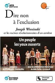 Dire non à l'exclusion : Joseph Wresinski et les racines révolutionnaires d'un combat par Philippe Osmalin