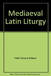 Mediaeval Latin Liturgy