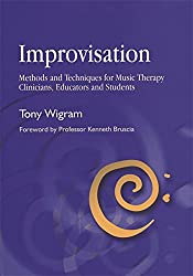 Improvisation: Methods and Techniques for Music Therapy Clinicians, Educators, and Students