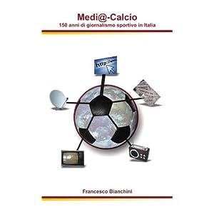 Medi@-Calcio, 150 anni di giornalismo sportivo in