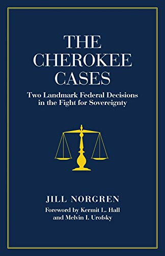 The Cherokee Cases: Two Landmark Federal Decisions in the Fight for Sovereignty