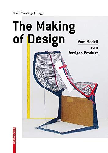 Fertigen Produkt-modell (The Making of Design: Vom Modell zum fertigen Produkt)