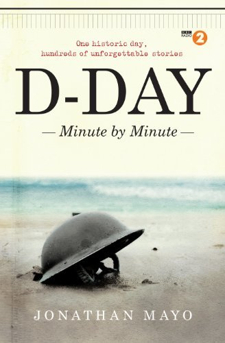D-Day: Minute by Minute by Jonathan Mayo (2014-04-03)