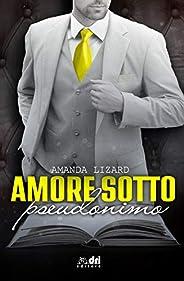 Amore sotto Pseudonimo (Book&LoveRomance DriEditore Vol