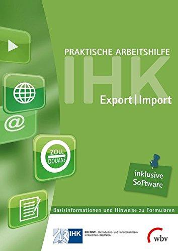 Praktische Arbeitshilfe Export/Import 2014: Basisinformationen und Hinweise zu Formularen mit Formular-Ausfüll-Software