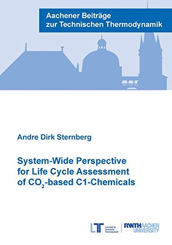 System-Wide Perspective for Life Cycle Assessment of CO2-based C1-Chemicals (Aachener Beiträge zur Technischen Thermodynamik)