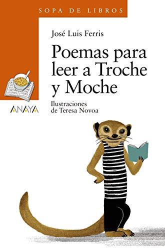 Poemas para leer a Troche y Moche (Literatura Infantil (6-11 Años) -...