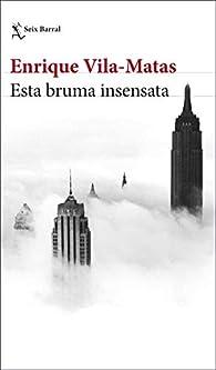 Esta bruma insensata par Enrique Vila Matas