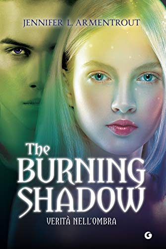 The Burning Shadow: Verità nell'ombra (Origin Vol. 2) di [Jennifer L. Armentrout]