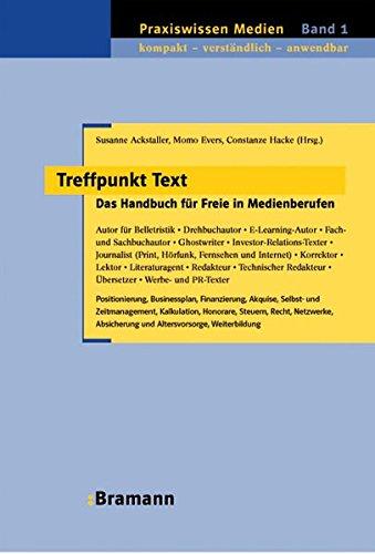 Treffpunkt Text: Das Handbuch für Freie in Medienberufen (Praxiswissen Medien)