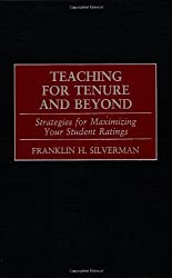 Teaching for Tenure and Beyond: Strategies for Maximizing Your Student Ratings