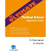 The Ultimate Medical School Application Guide: Detailed Expert Advice from Doctors, Hundreds of UKCAT & BMAT Questions, Write the Perfect Personal Statement, Fully Worked Real Interview Questions