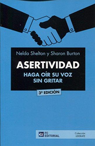 Asertividad. Haga Oir Su Voz Sin Gritar (3ª Ed.2017)