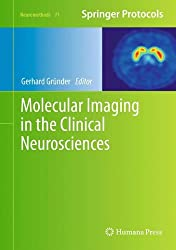Molecular Imaging in the Clinical Neurosciences (Neuromethods, Band 71)