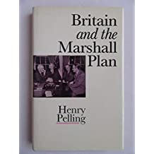 Britain and the Marshall Plan by Henry Pelling (1988-12-05)