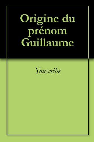 Origine du prénom Guillaume (Oeuvres courtes)