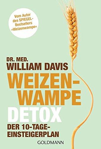 """Preisvergleich Produktbild Weizenwampe - Detox: Der 10-Tage-Einsteigerplan - Vom Autor des SPIEGEL-Bestsellers """"Weizenwampe"""""""