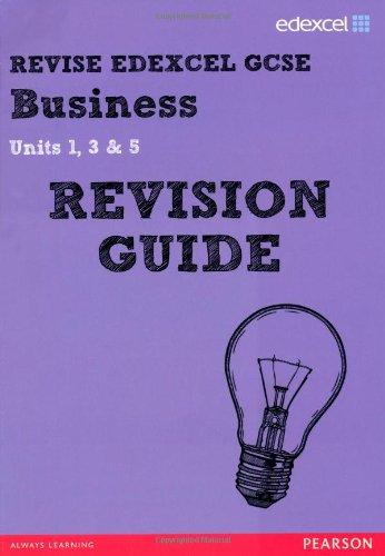 REVISE Edexcel GCSE Business Revision Guide: Units 1, 3 & 5 (REVISE Edexcel GCSE Business09) Test