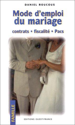 Mariage Mode D Emploi - Mode d'emploi du mariage : Contrats -