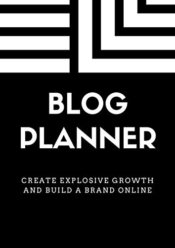 """Blog Planner: A Blog Post Planner Journal for Bloggers and Website Content Writers to Scale Online Business, Create Explosive Growth and Build a Brand (8.27"""" x 11.69"""" A4 Size - 120 Pages)"""