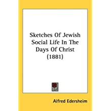 Sketches of Jewish Social Life in the Days of Christ (1881)