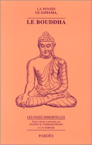 La Pensée de Gotama, le Bouddha