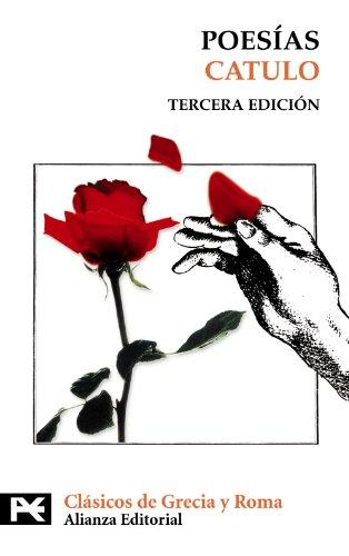 Poesías: Tercera edición (revisada y actualizada) (El Libro De Bolsillo - Bibliotecas Temáticas - Biblioteca De Clásicos De Grecia Y Roma) por Catulo