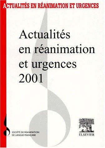 Actualités en réanimation et urgences 2001. : 29ème Congrès de la Société de Réanimation de Langue Française