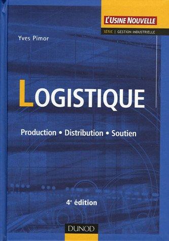 Logistique : Production, Distribution, Soutien par Yves Pimor
