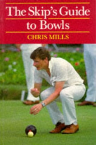 The Skip's Guide to Bowls (Other Sports)