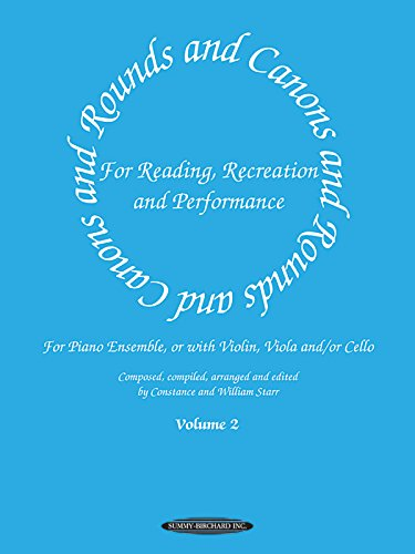 Rounds and Canons for Reading, Recreation and Performance, Piano Ensemble, Vol 2: For Piano Ensemble, or with Violin, Viola And/Or Cello (Suzuki Method Supplement)