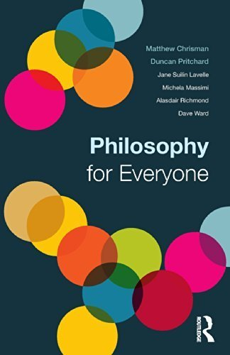 Philosophy for Everyone by Chrisman, Matthew, Pritchard, Duncan, Lavelle, Jane Suilin, (2013) Paperback