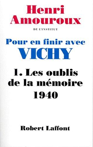 Pour en finir avec Vichy, tome 1 : Les oublis de la mémoire