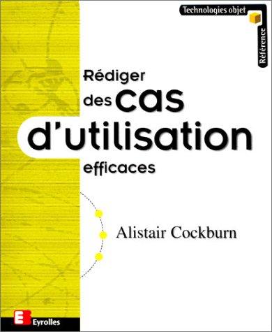 Rédiger des cas d'utilisation efficaces par Alistair Cockburn