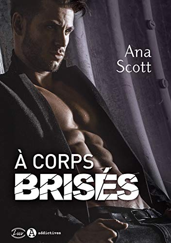 À corps brisés par Ana  Scott