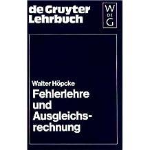 Fehlerlehre und Ausgleichsrechnung (De Gruyter Lehrbuch)