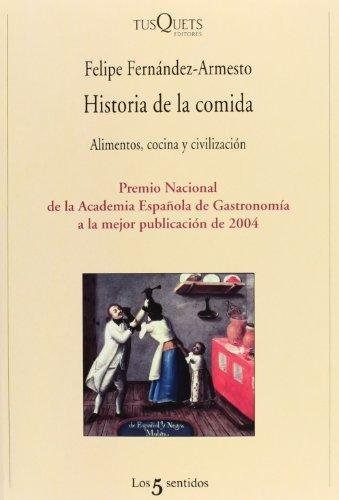 Historia de la comida: Alimentos, cocina y civilización (Los Cinco Sentidos) por Felipe Fernández-Armesto