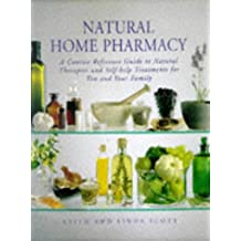 Natural Home Pharmacy: A Concise Reference Guide to Natural Therapies and Self-help Treatments for You and Your Family
